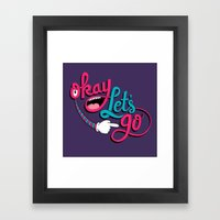 Okay Let's Go Framed Art Print