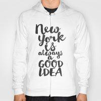New York Is Always A Goo… Hoody