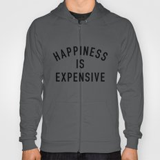 Happiness is Expensive Hoody