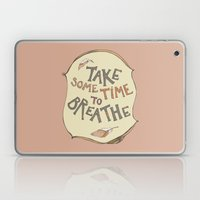 Take Some Time To Breath… Laptop & iPad Skin