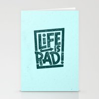 LIFE IS RAD! Stationery Cards