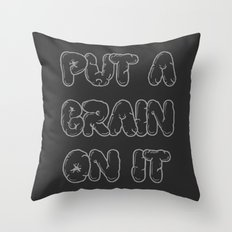 Put a Brain on It Throw Pillow