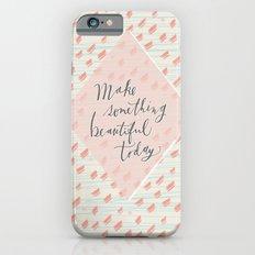 Make something beautiful iPhone 6 Slim Case