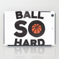 Ball So Hard iPad Case