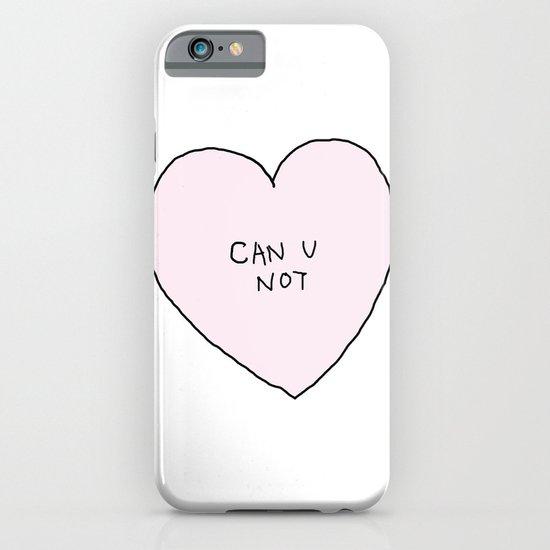 CAN U NOT iPhone & iPod Case