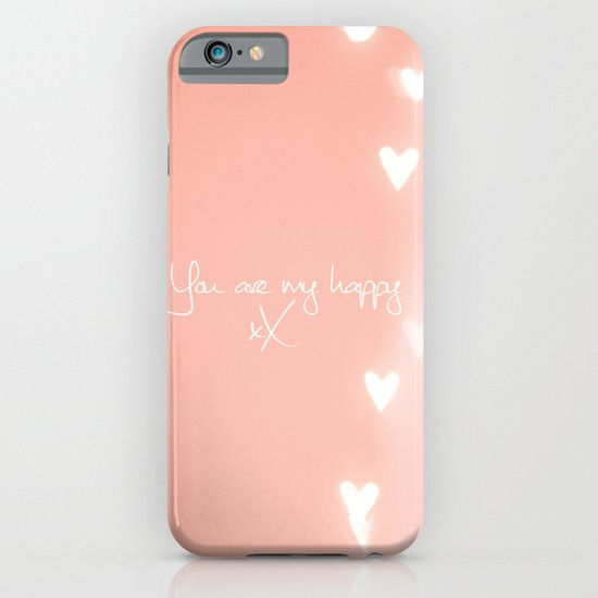 You are my happy design iPhone & iPod Case