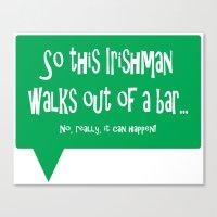 So This Irishman Walks Out of a Bar... Canvas Print