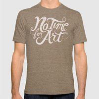 No Time For Art Mens Fitted Tee Tri-Coffee SMALL