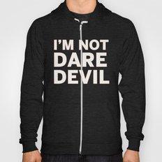 I'm Not Daredevil Hoody