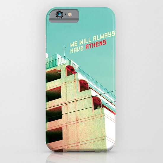 We Will Always Have Athens iPhone & iPod Case