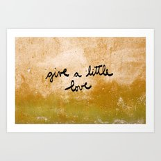 Give a little love Art Print