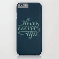 Never Enough Time Slim Case iPhone 6s