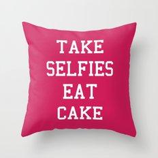 Take Selfies, Eat Cake Funny Quote Throw Pillow