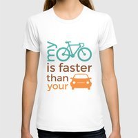 My Bicycle Is Faster Tha… Womens Fitted Tee White SMALL