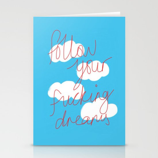 FOLLOW YOUR FUCKING DREAMS. Stationery Card