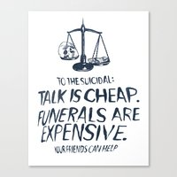 Talk Is Cheap. Funerals Are Expensive. Canvas Print