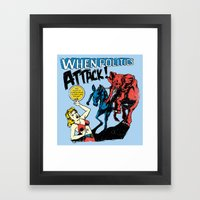 When Politics Attack! Framed Art Print
