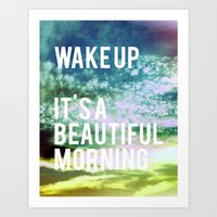 Wake Up. It's A Beautifu… Art Print