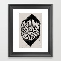 Nothing Burns Like The C… Framed Art Print