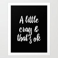 A LITTLE CRAY & THAT'S O… Art Print