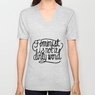 Unisex V-Neck featuring Feminist Is Not A Dirty … by Zara Yow