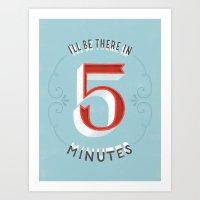 I'll Be There In 5 Minut… Art Print