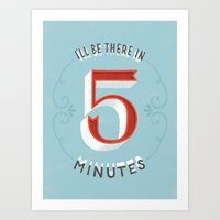 I'll Be There In 5 Minut… Art Print