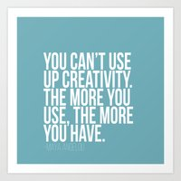 You Can't Use Up Creativ… Art Print