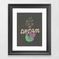 Framed Art Print featuring Keep Calm And Dream by Huebucket