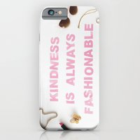 iPhone & iPod Case featuring kindness is always fashionable by kate gabrielle