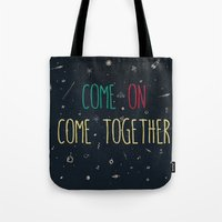 2. come together Tote Bag