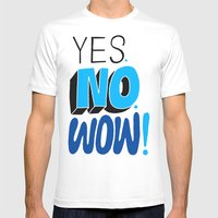 Yes. No. Wow! Mens Fitted Tee White SMALL