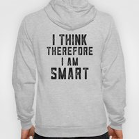 I think, therefore I am Smart - on white Hoody