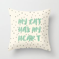 My Cat Has my heart Throw Pillow