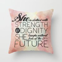Proverbs 31 She is...  Throw Pillow