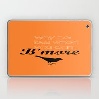 Why Be Less? When You Ca… Laptop & iPad Skin