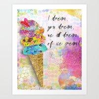I Dream, You Dream, We A… Art Print