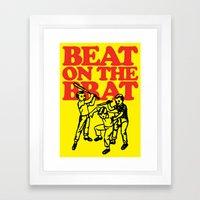 Beat on the Brat Framed Art Print