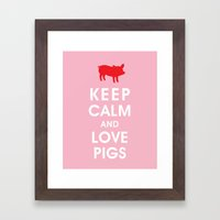 Keep Calm and Love Pigs Framed Art Print