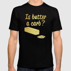Is Butter a Carb? Mens Fitted Tee SMALL Black