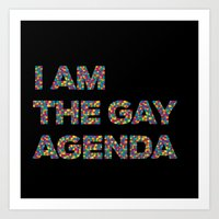 I Am The Gay Agenda Art Print