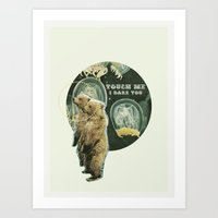 Touch Me (i Dare You) Art Print