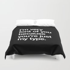 You're just my type Duvet Cover