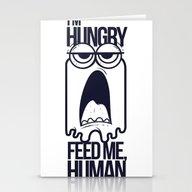 I Am Hungry , Feed Me Hu… Stationery Cards