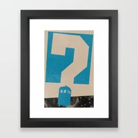 Doctor  Who? Framed Art Print