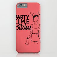 Party Time Bitches iPhone 6 Slim Case
