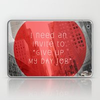 give up my day job Laptop & iPad Skin