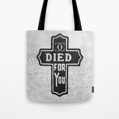 Died For You Tote Bag