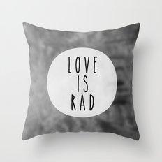 LOVE IS RAD  Throw Pillow