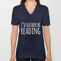 I'd Rather Be Reading - … Unisex V-Neck